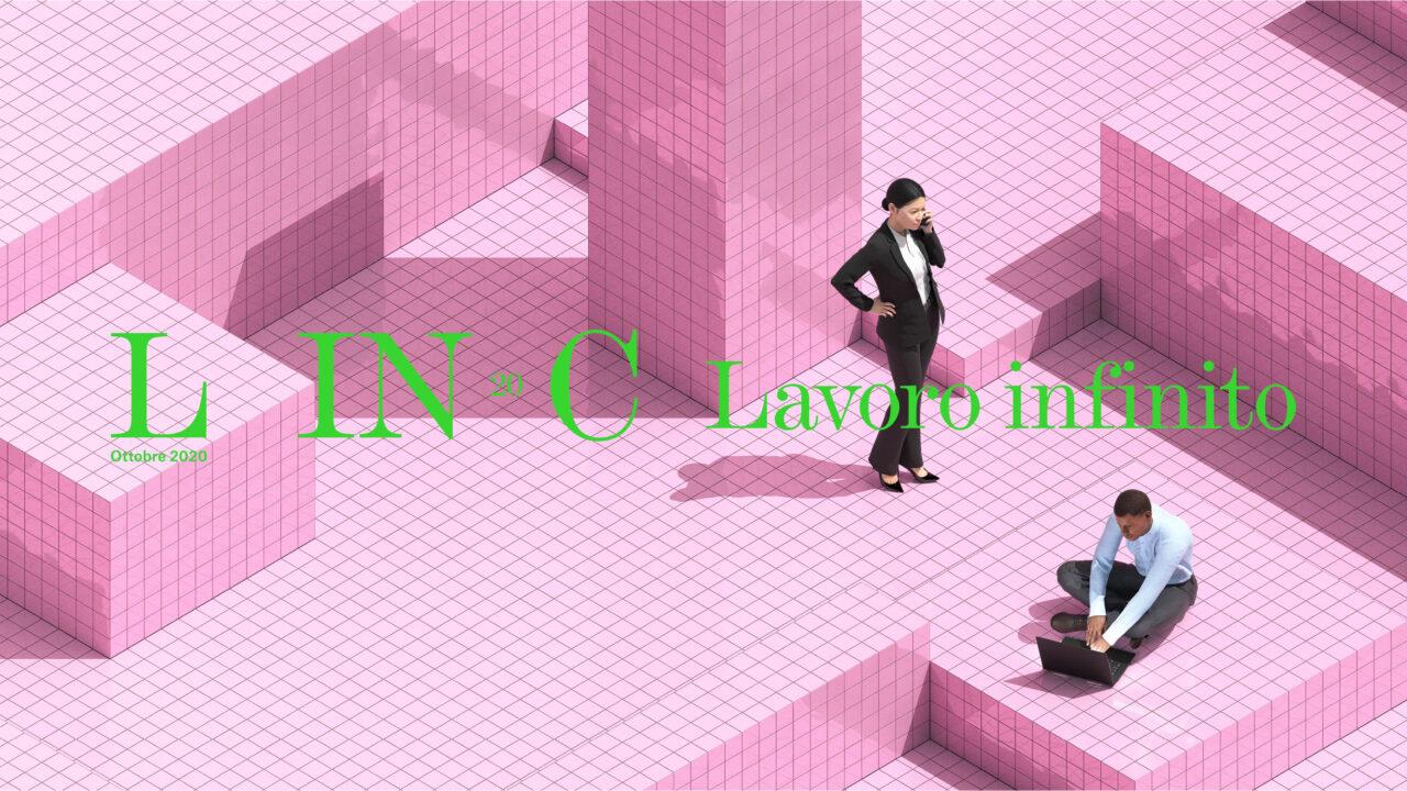 """""""Lavoro infinito"""". Su Linc Magazine cartaceo un viaggio nel mondo del lavoro trasformato dal lockdown"""