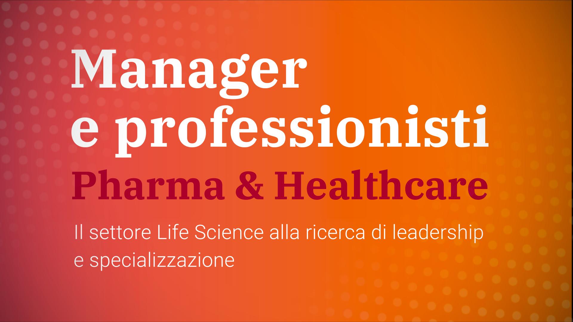 VIDEO | Manager e professionisti Pharma & Healthcare