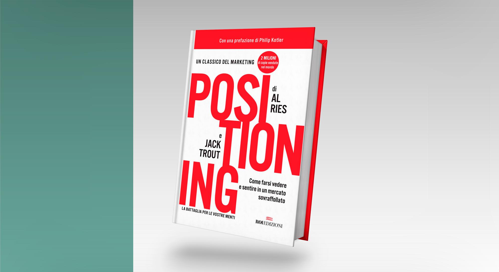 Perché «Positioning» è ancora attuale